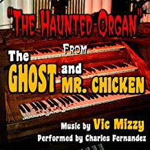 Ghost and Mr. Chicken - Haunted Organ