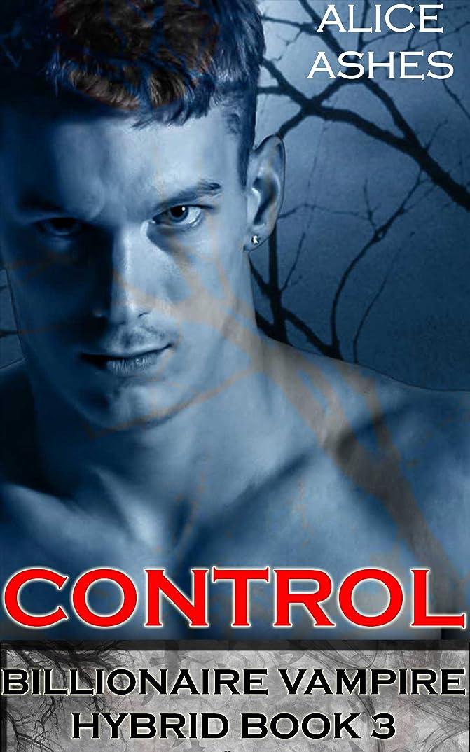 レベルのり葉を拾うControl (Billionaire Vampire Hybrid Book 3) (English Edition)