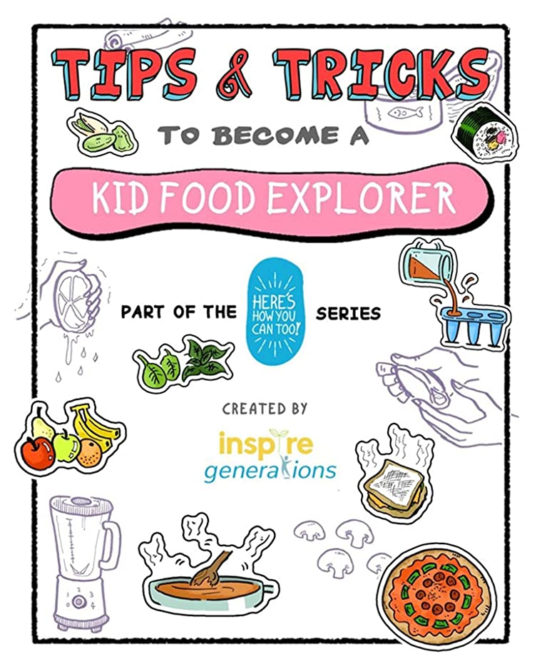擬人化変換無人Tips and Tricks to Become a Kid Food Explorer: Part of the Here's How You Can Too! Series (Tips and Ticks - Part of the Here's How You Can Too! Series) (English Edition)