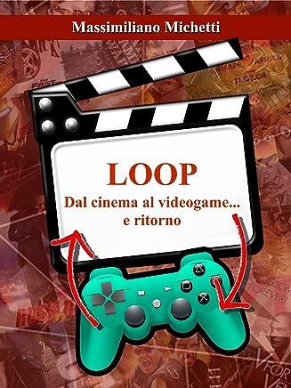 Loop: Dal cinema al videogame e ritorno