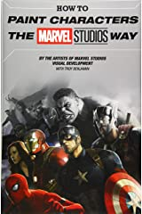 How to Paint Characters the Marvel Studios Way Hardcover