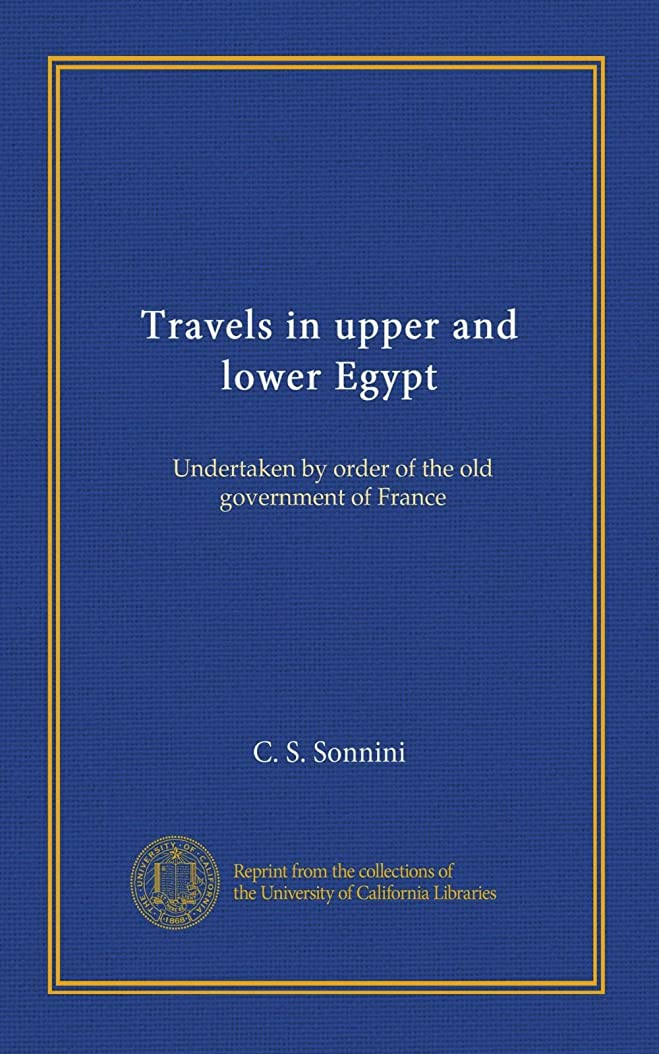 Travels in upper and lower Egypt (v.0003): Undertaken by order of the old government of France