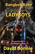 Bangkok Baby - The Inside Story of Ladyboys: The acclaimed TV documentary series