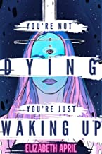 You're Not Dying You're Just Waking Up (English Edition)