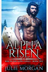 Alpha Risen (Rise of the Alpha Book 2) Kindle Edition