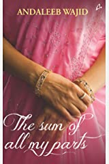 The Sum of All My Parts Kindle Edition