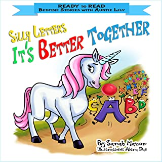 Silly Letters: IT'S BETTER TOGETHER: Help Kids Go to Sleep With a Smile (READY TO READ - bedtime stories children's picture books Book 3)