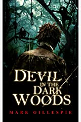 Devil in the Dark Woods Kindle Edition