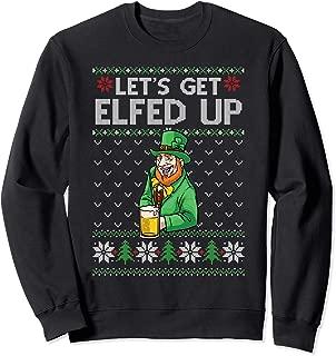 Get Elfed Up Elf Drink Beer Irish FUNNY XMAS IRELAND Sweatshirt