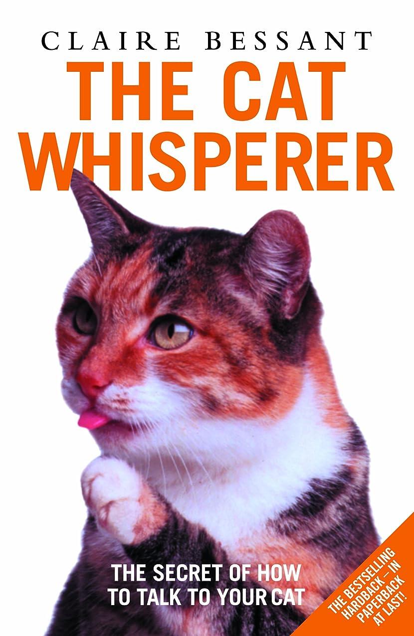 持続する魅了する分類するThe Cat Whisperer - The Secret of How to Talk to Your Cat (English Edition)