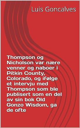 Thompson og Nicholson var nære venner og naboer i Pitkin County, Colorado, og ifølge et intervju med Thompson som ble publisert som en del av sin bok Old Gonzo Wisdom, ga de ofte (Norwegian Edition)