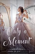 Only A Moment (Twickenham Time Travel True Love Romance Book 3)