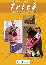 Tricô: Meia, gorro e cachecol (Coleção Artesanato) (Portuguese Edition)