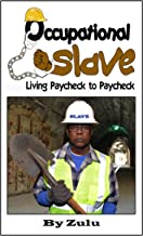 Occupational Slave: Living from paycheck to paycheck