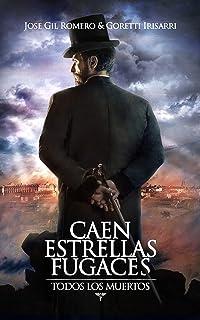 CAEN ESTRELLAS FUGACES (TODOS LOS MUERTOS I)