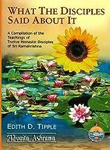 What the Disciples Said About It: Teachings of Twelve Monastic Disciples of Sri Ramakrishna
