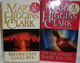 Author Mary Higgins Clark Two Book Bundle Title Includes: On The Street Where You Live & Before I Say Good-Bye