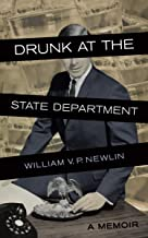 Drunk at the State Department: A Memoir