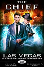 The Chief (Las Vegas Paranormal Police Department Short Story Book 1)