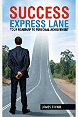 Success Express Lane: Your Roadmap to Personal Achievement Kindle Edition