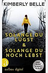 Solange du lügst & Solange du noch lebst (German Edition) Formato Kindle