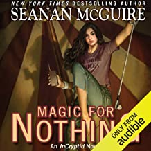 Magic for Nothing: An InCryptid Novel, Book 6