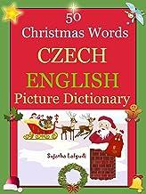 Bilingual Czech: 50 Christmas Words (Czech picture Dictionary): Czech English Picture Dictionary, Bilingual Picture Dictionary,Czech childrens book (Czech ... (Bilingual Czech English Dictionary 25)