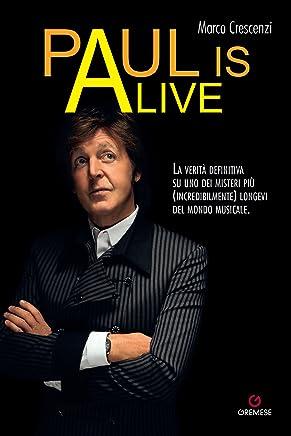 Paul is alive: La verità definitiva su uno dei misteri più (incredibilmente) longevi del mondo musicale.