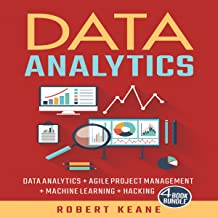 Data Analytics: Data Analytics, Agile Project Management, Machine Learning, Hacking - A Four Book Bundle