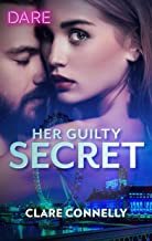Her Guilty Secret: A Steamy Workplace Romance (Guilty as Sin Book 1)