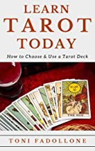 Learn Tarot Today: How To Choose And Use A Tarot Deck