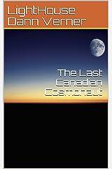The Last Canadian Cosmonaut Kindle Edition