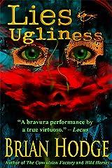Lies & Ugliness Kindle Edition