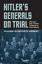 Hitler's Generals on Trial: The Last War Crimes Tribunal at Nuremberg (Modern War Studies)