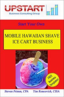 Mobile Hawaiian Shave Ice Cart Business (English Edition)