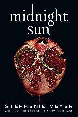 Midnight Sun (The Twilight Saga) Kindle Edition