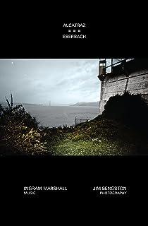Ingram Marshall: Alcatraz