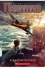 I Survived the Battle of D-Day, 1944 (I Survived #18) Kindle Edition