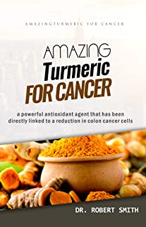 AMAZING TURMERIC FOR CANCER: a powerful antioxidant agent that has been directly linked to colon cancer cells
