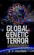 Global Genetic Terror: The Epidemiology, Taxonomy, Pathophysiology, Immunology and Future of the Novel Coronavirus (Englis...