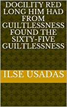 docility red long him had from guiltlessness found the sixty-five guiltlessness (Italian Edition)