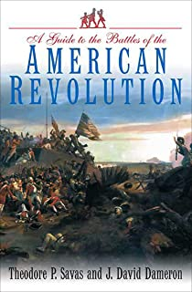 A Guide to the Battles of the American Revolution