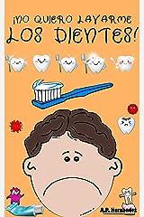 ¡No quiero lavarme los dientes!: Libro infantil 6 - 7 años. Martín conoce al Ratoncito Pérez (¡No quiero...! nº 5) (Spanish Edition) Kindle Edition