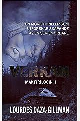 Verkan: En mörk thriller som utforskar skapande av en seriemördare (Makttrilogin Book 2) (Swedish Edition) Kindle Edition
