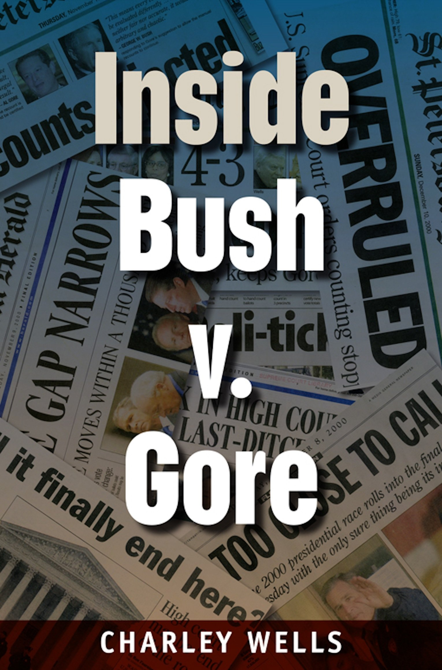 Image OfInside Bush V. Gore (Florida Government And Politics)