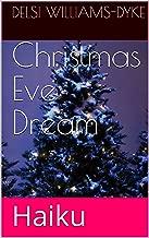 Christmas Eve Dream : Haiku