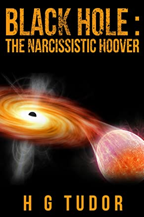 Black Hole : The Narcissistic Hoover