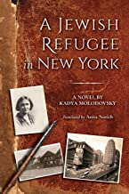 A Jewish Refugee in New York: Rivke Zilberg's Journal (The Modern Jewish Experience)