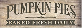 Pumpkin Pies Baked Fresh Daily Wood Wall Sign 6x18