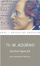 Mahler. Una fisionomía musical (Monografías musicales). Obra completa 13/2 (Básica de Bolsillo nº 75) (Spanish Edition)